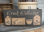 Primitive Crock Collector Hand Made Sign