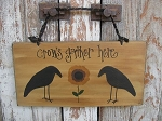 Primitive Crows Gather Here Sign with Sunflower