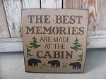 Rustic Primitive Best Memories at the Cabin Hand Painted Wooden Sign