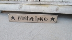 Primitive Hand Lettered Country Home with Stars Greeting Sign