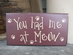 Primitive Cat Kitten You Had Me at Meow Wooden Sign