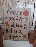 Primitive Autumn Is A Second Spring When Every Leaf is a Flower Quote Hand Written and Painted Wooden Sign
