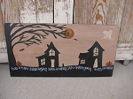 Primitive Halloween Saltbox Night Time Scene Hand Painted Sign