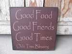 Primitive Good Food Good Friends Good Times Hand Stenciled Wooden Sign