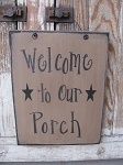 Primitive Welcome to Our Porch with Stars Hand Painted Wooden Sign
