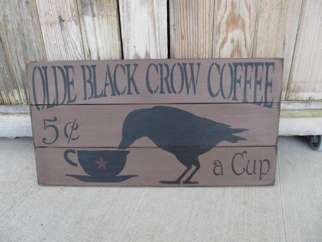 Rustic Crow Sign Crow Decor,Rustic Farmhouse Decor Wood Crow Sign Primitive Decor,Primitive Crow Sign,Coffee Sign,Farmhouse Decor