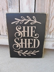 Primitive She Shed Potting Shed Sign with Color Options