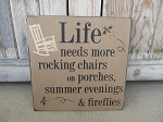 Primitive Life Needs More Rocking Chairs on Porches, Summer Evenings and Fireflies Hand Painted Wooden Sign