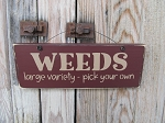 Primitive Weeds Large Variety Pick Your Own Hand Painted Garden Sign