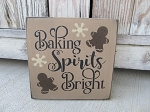Primitive Baking Spirits Bright Gingerbread Sign with Snowflakes