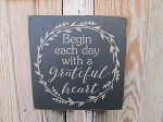 Primitive Rustic Farmhouse Begin Each Day with a Grateful Heart With Wreath Wooden Sign