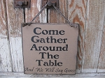 Primitive Come Gather Around The Table Hand Stenciled Wooden Sign