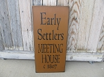 Primitive Colonial Early Settlers Meeting House Hand Painted Sign with Color Options