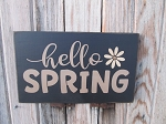 Primitive Hello Spring with Daisy Flower Hand Painted Sign