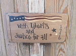 Primitive Americana Patriotic With Liberty and Justice for All 1776 Hand Painted Wooden Sign