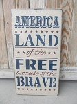 Primitive Americana Patriotic America Land of the Free Because of the Brave Hand Stenciled Wooden Sign