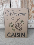 Primitive Rustic Northwoods Lodge Welcome to The Cabin Hand Stenciled Sign