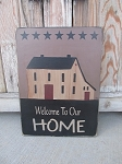 Primitive Hand Painted Welcome to Our Home Saltbox and Stars Sign