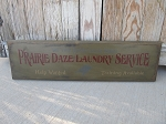 Primitive Prairie Daze Laundry Service Hand Stenciled Wood Sign