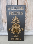Primitive Colonial Welcome Friends and Family Pineapple Large Hand Made Sign with Options