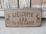 Primitive Rustic Welcome to Our Cabin with Deer and Pine Trees Hand Stenciled Wooden Sign
