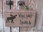 Primitive Northwoods Wipe Your Hooves Moose Cabin Sign