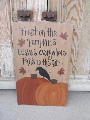 Primitive Hand Painted Frost on the Pumpkins Autumn Fall Wooden Sign