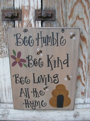 Primitive Bee Humble Bee Kind Bee Loving All the Thyme Hand Painted Sign