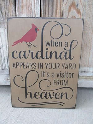 Primitive When a Cardinal Appears It's a Visitor From Heaven Hand Painted Wooden Sign